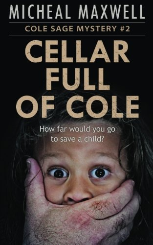 Read Online Cellar Full of Cole: A Cole Sage Mystery #2 PDF