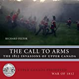 The Call to Arms: The 1812 Invasions of Upper