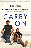 img - for Carry On: A Story of Resilience, Redemption, and an Unlikely Family book / textbook / text book