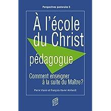 A l'école du Christ pédagogue (Perspectives pastorales)