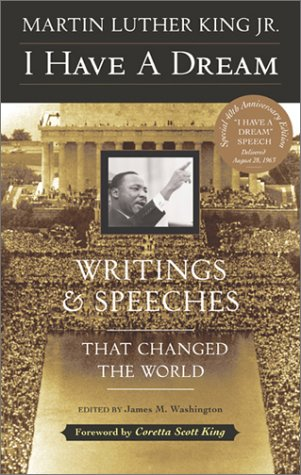 I Have a Dream: Writings and Speeches That Changed the World, Special 75th Anniversary Edition (Martin Luther King, Jr.,
