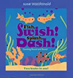 img - for Fish, Swish! Splash, Dash! book / textbook / text book