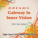Dreams: Gateway to Inner Vision Speech by John Van Auken