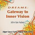 Dreams: Gateway to Inner Vision Speech by John Van Auken