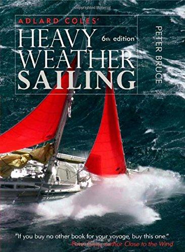 Download Adlard Coles' Heavy Weather Sailing, Sixth Edition PDF