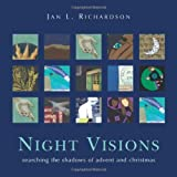 Night Visions: Searching the Shadows of Advent and Christmas