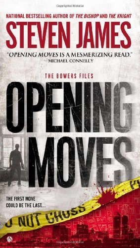 Opening Moves: The Bowers Files (Patrick Bowers) by Steven James (2012-09-04)