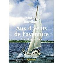 AUX 4 VENTS DE L'AVENTURE - 1.LE DEFI AU CAP HORN