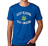0a9f5a33b330 Keep Blazing Stay Amazing Cannabis Marijuana Leaf Pot T-Shirt Funny Cool Tee  (S