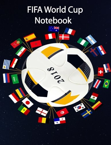FIFA World Cup Notebook: Outdoor sport, soccer,worldcup2018, Russia 2018,FIFA world cup (Volume 5)