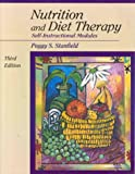 Nutrition and Diet Therapy : Self-Instructional Modules, Stanfield, Peggy S. and Hui, Y. H., 0763701548