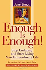 Enough is Enough!: Stop Enduring and Start Living Your Extraordinary Life Hardcover