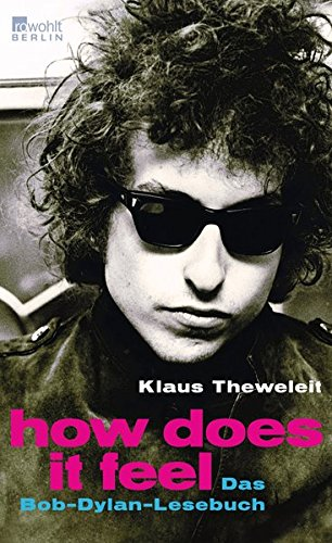 How does it feel: Das Bob-Dylan-Lesebuch