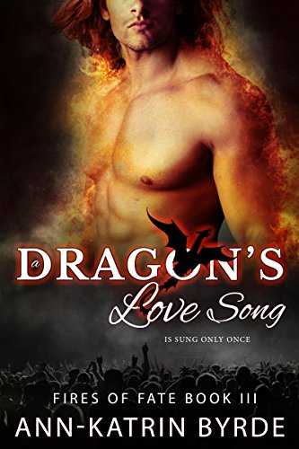A Dragon's Love Song (MM Gay Omega Mpreg Romance) (Fires of Fate Book 3)
