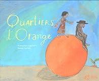Quartiers d'orange par Françoise Legendre