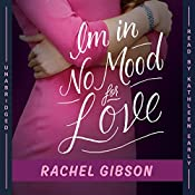 I'm in No Mood for Love: The Writer Friends Series, Book 2 | Rachel Gibson