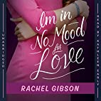 I'm in no mood for love by Rachel…