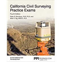 PPI California Civil Surveying Practice Exams, 4th Edition (Paperback) – Two 55-Problem, Multiple-Choice Exams Consistent with the California Civil Engineering Surveying Exam