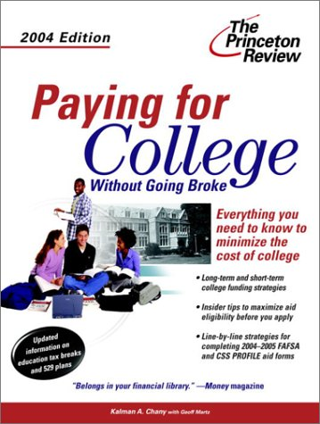 Paying for College without Going Broke, 2004 Edition (College Admissions Guides)