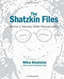 img - for The Shatzkin Files: Volume 1: February 2009 - February 2011 book / textbook / text book