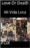 Love Or Death: Mi Vida Loca