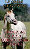 equine color genetics - Champagne And Pearl Genetics Made Simple (Equine Colour Genetics Made Simple Book 1)