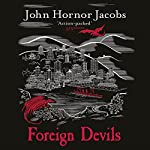 Foreign Devils: The Incorruptibles, Book 2 | John Hornor Jacobs