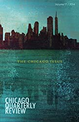 Chicago Quarterly Review: The Chicago Issue