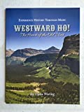 Westward Ho! The Heart of the Old West Music Book and CD (Experience History Through Music)