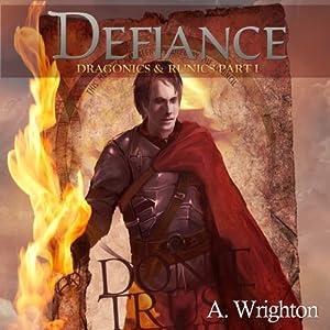 Defiance: Dragonics & Runics Part I (Volume 1) Audiobook