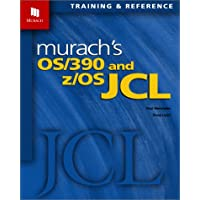 Murach's Os/390 and Z/OS JCL: Training & Reference
