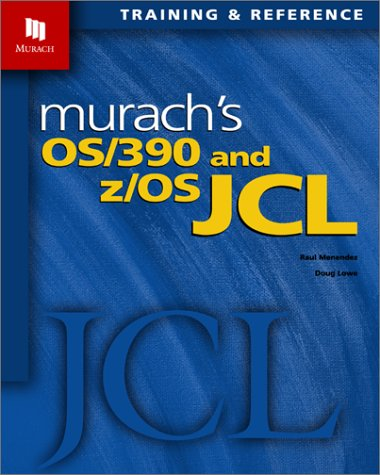 Murachs OS/390 and z/OS JCL Raul Menendez