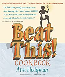 Beat This! Cookbook: Absolutely Unbeatable Knock-'em-Dead Recipes for the Very Best Dishes