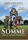 Major & Mrs Holt's Definitive Battlefield Guide Somme: 100th Anniversary: 7th Revised, Expanded GPS Edition (Major and Mrs Holt's Battlefield Guides)