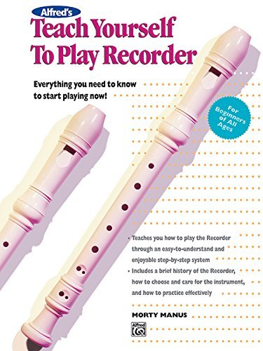 - By Morton Manus Alfred's Teach Yourself to Play Recorder [Paperback]