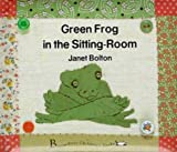 img - for Green Frog in the Sitting Room book / textbook / text book