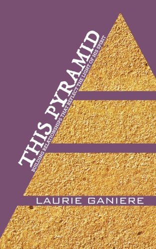 This Pyramid: Building Relationships That Reflect the Light of His Spirit PDF
