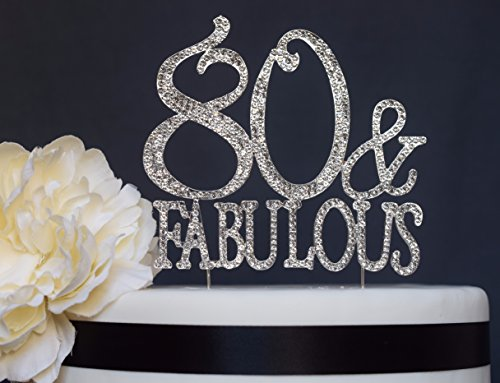 80 & Fabulous Cake Topper - Premium Crystal Rhinestones - Monogram Number Eighty - 80th Birthday Party Decoration - Crystals Securely Attached - Perfect Keepsake (80&Fab Silver)