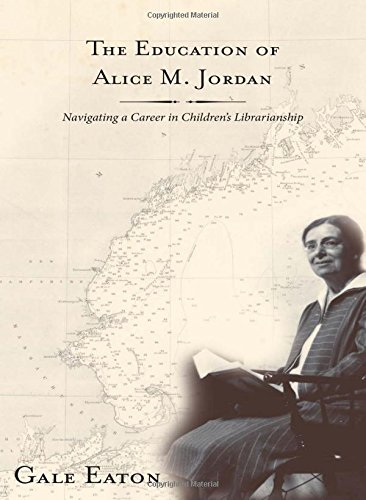 The Education of Alice M. Jordan: Navigating a Career in Children's Librarianship by Rowman & Littlefield Publishers