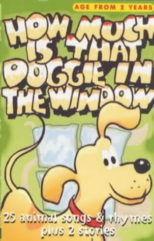 How Much is That Doggy in the Window?: 25 Animal Songs and Rhymes Plus 2 Stories (PlayHouse Collection)