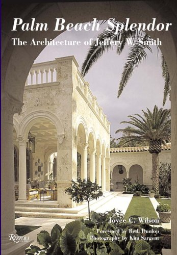 Palm Beach Splendor: The Architecture of Jeffery Smith