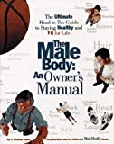 The Male Body-An Owner's Manual, K. Winston Caine and Perry Garfinkel, 0875962971