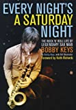 img - for Every Night's A Saturday Night by Bobby Keys (12-Nov-2012) Hardcover book / textbook / text book