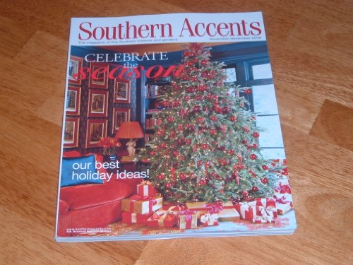Southern Accents magazine, November-December 2006-Celebrate the Season. Our Best Holiday Ideas!