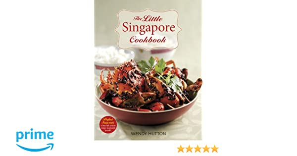 The little singapore cookbook a collection of singapores best the little singapore cookbook a collection of singapores best loved dishes wendy hutton 9789814484084 amazon books forumfinder Images