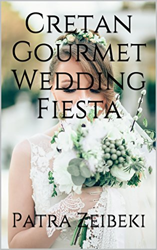 Cretan Gourmet Wedding Fiesta by Patra Zeibeki