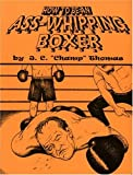 How to Be an Ass-Whipping Boxer, Jay C. Thomas, 1559502053