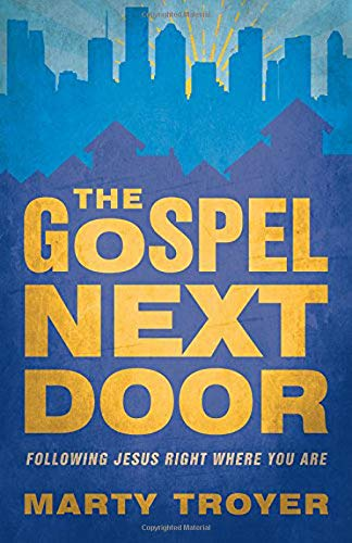 Download The Gospel Next Door: Following Jesus Right Where You Are pdf epub