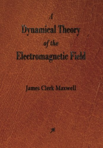 a-dynamical-theory-of-the-electromagnetic-field