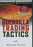 Guerrilla Trading Tactics with Oliver Velez [DVD]